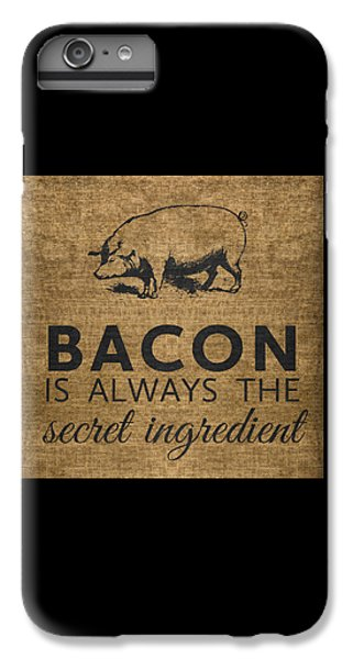 Bacon Is Always The Secret Ingredient IPhone 6 Plus Case