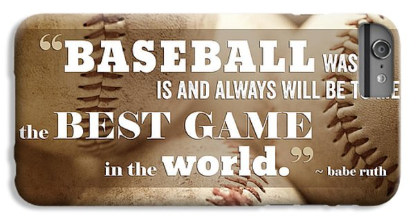 Baseball Print With Babe Ruth Quotation IPhone 6 Plus Case by Lisa Russo