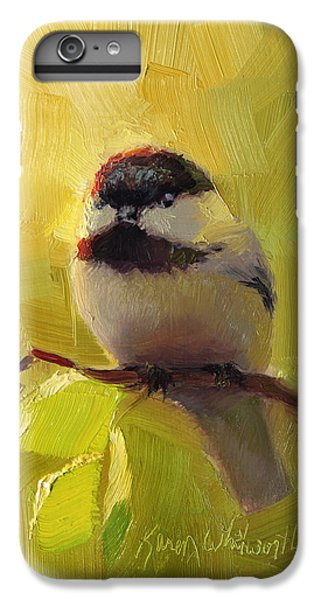 Chickadee iPhone 6 Plus Case - Chatty Chickadee - Cheeky Bird by Karen Whitworth