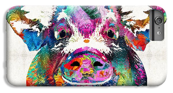 Colorful Pig Art - Squeal Appeal - By Sharon Cummings IPhone 6 Plus Case by Sharon Cummings