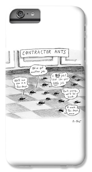 Contractor Ants Are Leaving A House. Ants' Speech IPhone 6 Plus Case