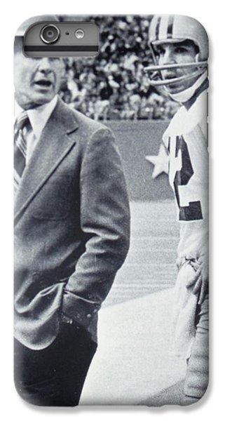 Dallas Cowboys Coach Tom Landry And Quarterback #12 Roger Staubach IPhone 6 Plus Case