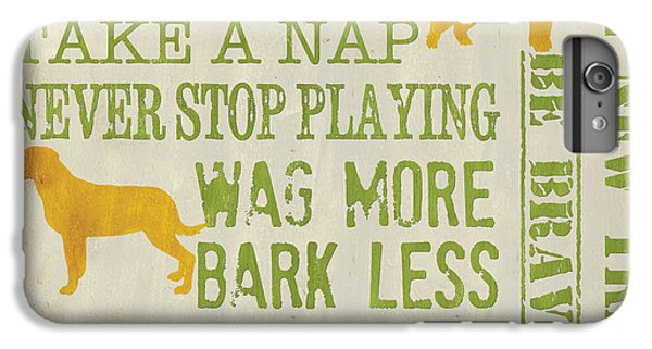 Dog iPhone 6 Plus Case - Dog Wisdom by Debbie DeWitt