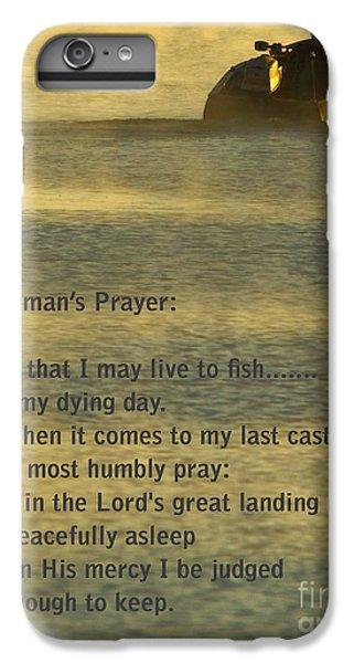 Fisherman's Prayer IPhone 6 Plus Case by Robert Frederick