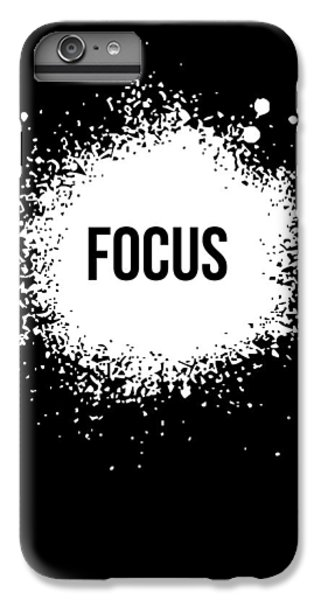 Focus Poster Black IPhone 6 Plus Case by Naxart Studio