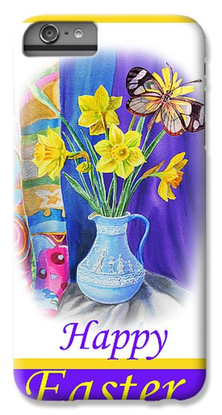 Happy Easter Daffodils IPhone 6 Plus Case by Irina Sztukowski