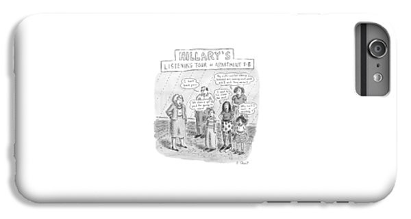 'hillary's Listening Tour Of Apartment 8-b' IPhone 6 Plus Case by Roz Chast