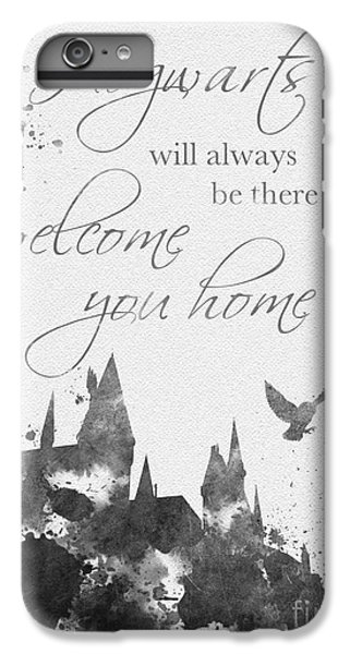 Hogwarts Quote Black And White IPhone 6 Plus Case by Rebecca Jenkins
