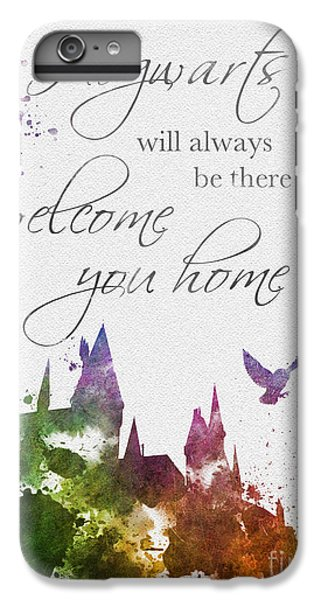 Hogwarts Will Welcome You Home IPhone 6 Plus Case