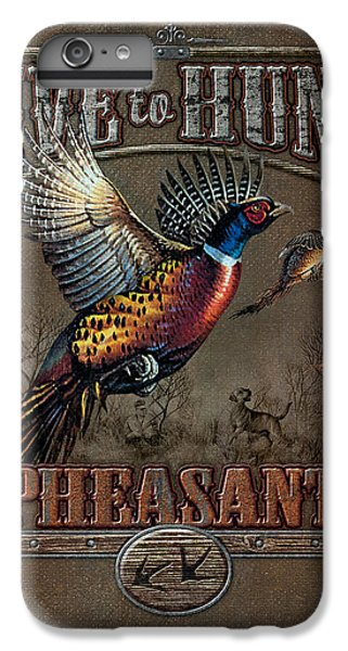 Pheasant iPhone 6 Plus Case - Live To Hunt Pheasants by JQ Licensing