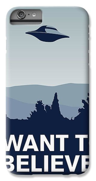 Aliens iPhone 6 Plus Case - My I Want To Believe Minimal Poster-xfiles by Chungkong Art