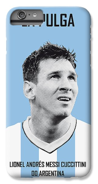 My Messi Soccer Legend Poster IPhone 6 Plus Case by Chungkong Art