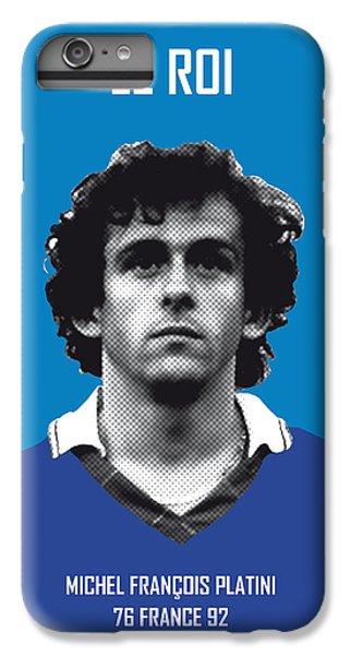 My Platini Soccer Legend Poster IPhone 6 Plus Case by Chungkong Art