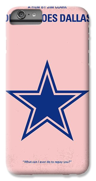Dallas iPhone 6 Plus Case - No302 My Debbie Does Dallas Minimal Movie Poster by Chungkong Art