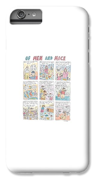 Of Men And Mice IPhone 6 Plus Case by Roz Chast