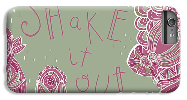 Shake It Out IPhone 6 Plus Case