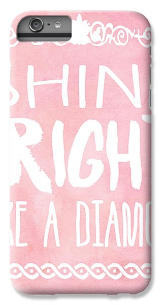 Shine Bright IPhone 6 Plus Case by Pati Photography