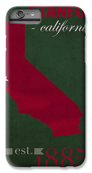 Stanford University Cardinal Stanford California College Town State Map Poster Series No 100 IPhone 6 Plus Case by Design Turnpike