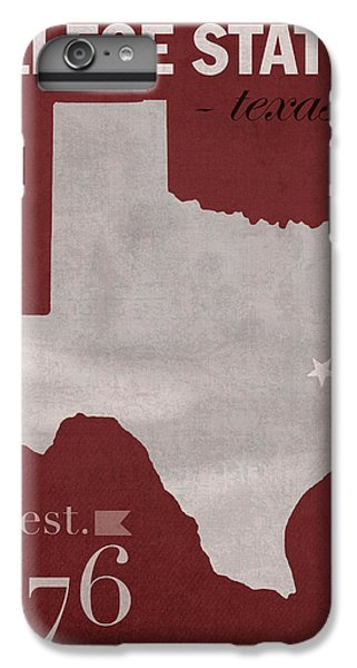 Texas A And M University Aggies College Station College Town State Map Poster Series No 106 IPhone 6 Plus Case