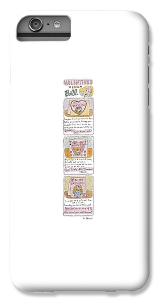 Valentines From Bill To Monica IPhone 6 Plus Case by Roz Chast