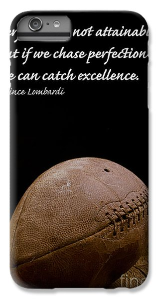 Vince Lombardi On Perfection IPhone 6 Plus Case by Edward Fielding