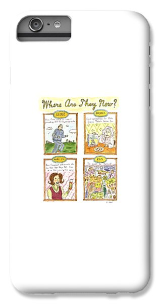 Where Are They Now? IPhone 6 Plus Case by Roz Chast