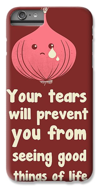 Wipe Off Your Tears IPhone 6 Plus Case by Neelanjana  Bandyopadhyay