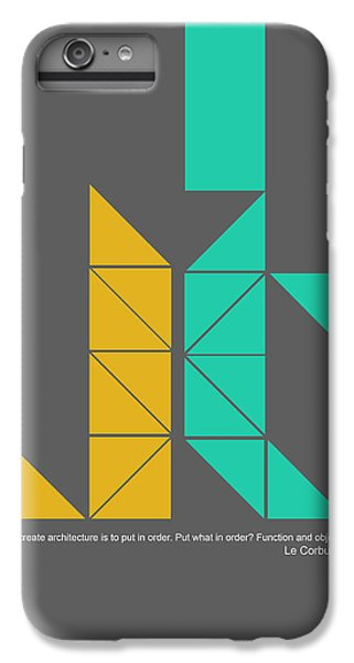 Le Corbusier Quote Poster IPhone 6 Plus Case by Naxart Studio