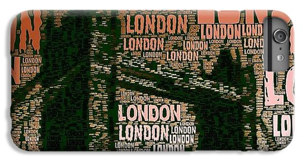 London iPhone 6 Plus Case - #london Just London by Ozan Goren