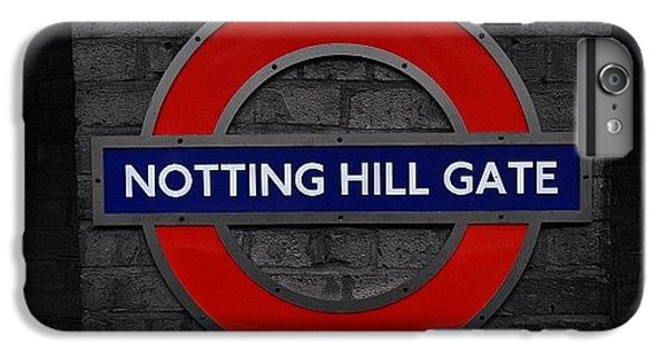 London iPhone 6 Plus Case - #london #nottinghillgate #underground by Ozan Goren