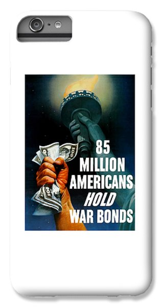 Statue Of Liberty iPhone 6 Plus Case - 85 Million Americans Hold War Bonds  by War Is Hell Store