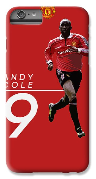 Andy Cole IPhone 6 Plus Case by Semih Yurdabak