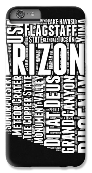 Arizona Black And White Word Cloud Map IPhone 6 Plus Case by Naxart Studio