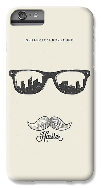 Hipster Neither Lost Nor Found IPhone 6 Plus Case by BONB Creative