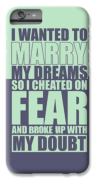 Workout iPhone 6 Plus Case -  I Wanted To Marry My Dreams Gym Quotes Poster by Lab No 4