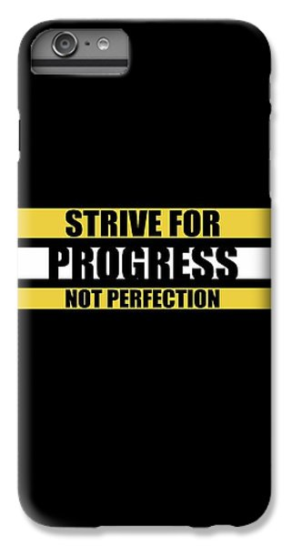 Workout iPhone 6 Plus Case - Strive For Progress Not Perfection Gym Motivational Quotes Poster by Lab No 4