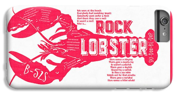 Music iPhone 6 Plus Case - B-52s Rock Lobster Lyric Poster by Edward Fielding