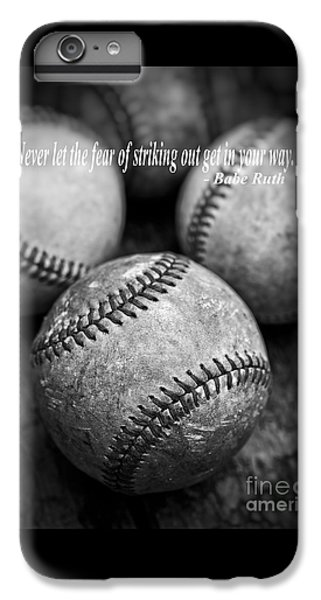 Babe Ruth Quote IPhone 6 Plus Case by Edward Fielding