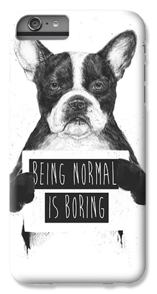 Dog iPhone 6 Plus Case - Being Normal Is Boring by Balazs Solti