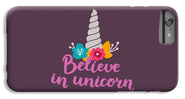 Unicorn iPhone 6 Plus Case - Believe In Unicorn by Edward Fielding