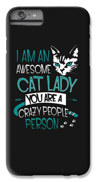 Cat Lady IPhone 6 Plus Case by Jackie Robinson