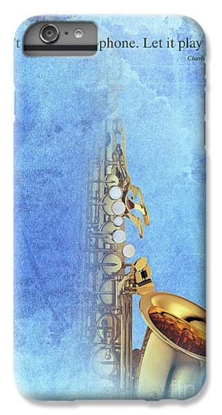 Charlie Parker Saxophone Vintage Poster And Quote, Gift For Musicians IPhone 6 Plus Case by Pablo Franchi
