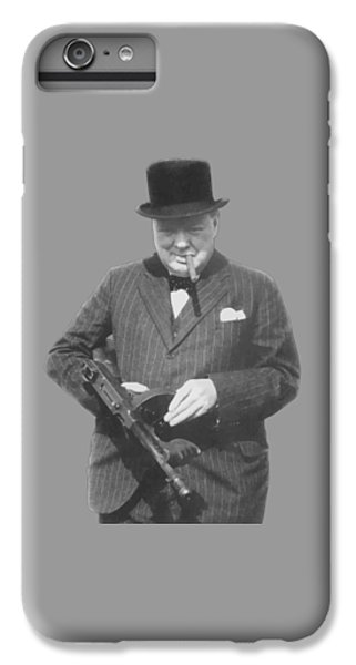 Celebrities iPhone 6 Plus Case - Churchill Posing With A Tommy Gun by War Is Hell Store