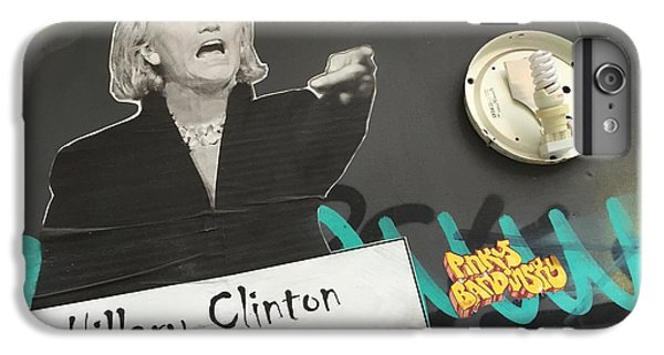 Clinton Message To Donald Trump IPhone 6 Plus Case by Funkpix Photo Hunter