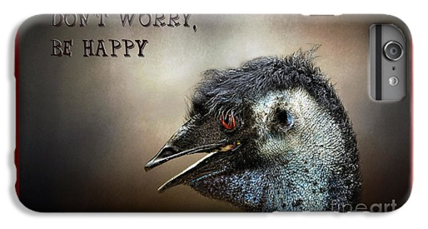 Don't Worry  Be Happy IPhone 6 Plus Case by Kaye Menner