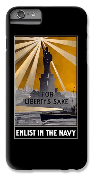 Statue Of Liberty iPhone 6 Plus Case - Enlist In The Navy - For Liberty's Sake by War Is Hell Store