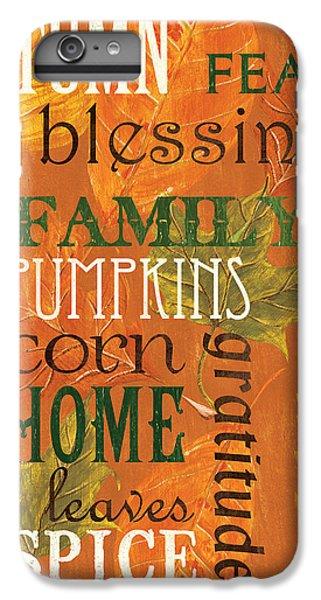 Fall Typography 1 IPhone 6 Plus Case by Debbie DeWitt
