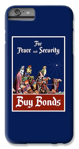 For Peace And Security - Buy Bonds IPhone 6 Plus Case