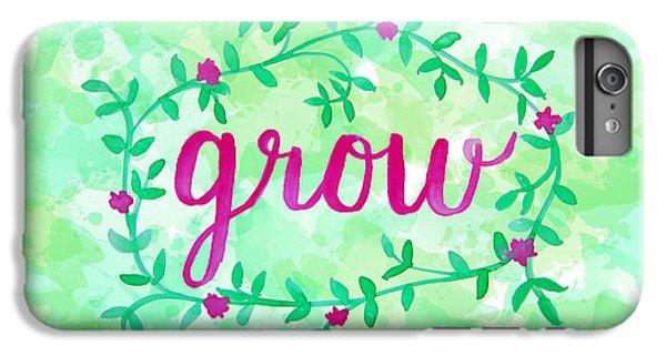 Garden iPhone 6 Plus Case - Grow Watercolor by Michelle Eshleman