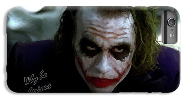 Heath Ledger Joker Why So Serious IPhone 6 Plus Case by David Dehner